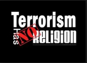 Terrorism has no country no religion