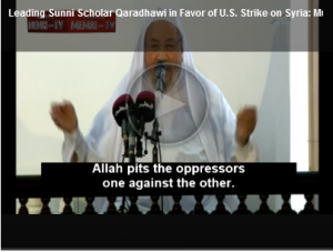 Muslim Brotherhood Leader Sheikh Qaradawi supports Obama's strike in Syria  God pits the oppressors one against the other